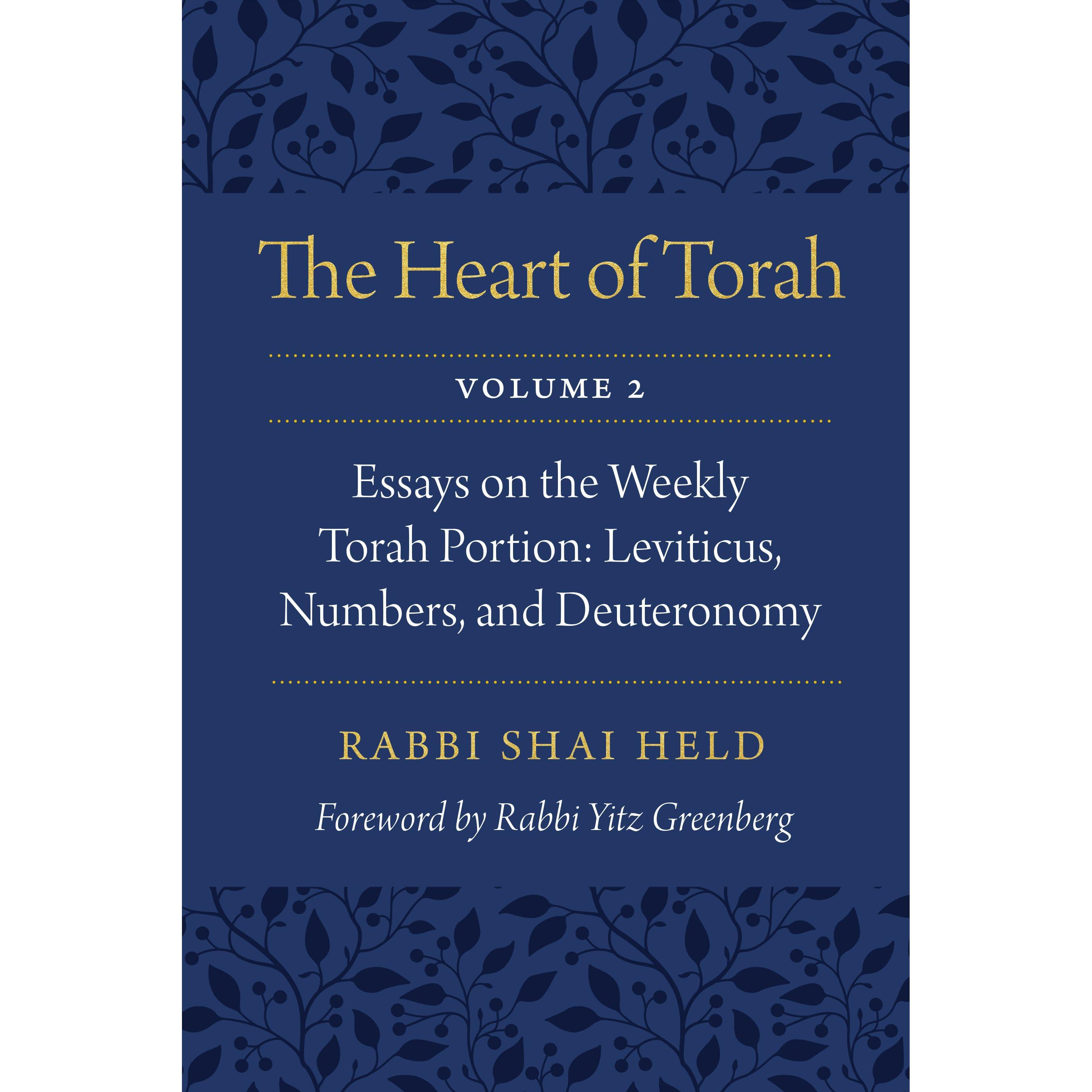 The Heart of Torah, Volume 2: Essays on the Weekly Torah