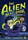 The New Kid (The Alien Next Door, #1)