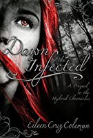 Dawn of the Infected (Hybrid Chronicles #0.5)