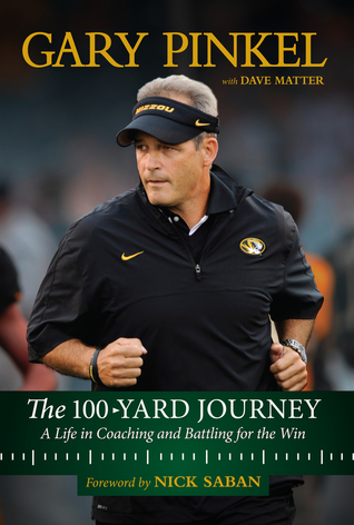 The 100-Yard Journey: Coaching My Way to the Top at Missouri