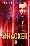 #Hacker 1.0 by Remi M. Stone