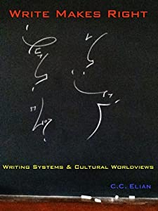 Write Makes Right: Writing Systems & Cultural Worldviews