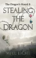 Stealing the Dragon (The Dragon's Hoard Book 3)