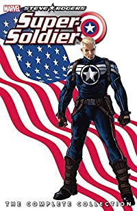 Steve Rogers: Super-Soldier - The Complete Collection (Steve Rogers: Super-Soldier Vol. 1)