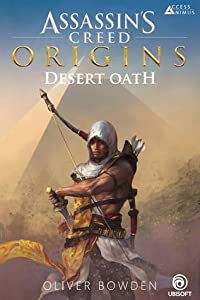 Desert Oath: The Official Prequel to Assassin's Creed Origins (Assassin's Creed, #0.5)