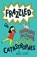 Ordinary Mishaps and Inevitable Catastrophes (Frazzled, #2)