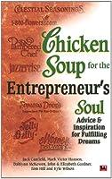 Chicken Soup For The Entrepreneurs Soul: Advice