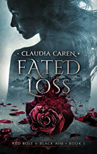 Fated Loss (Red Rose & Black Ash, #1)