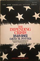 The Impending Crisis, 1848-1861 (The New American Nation Series)