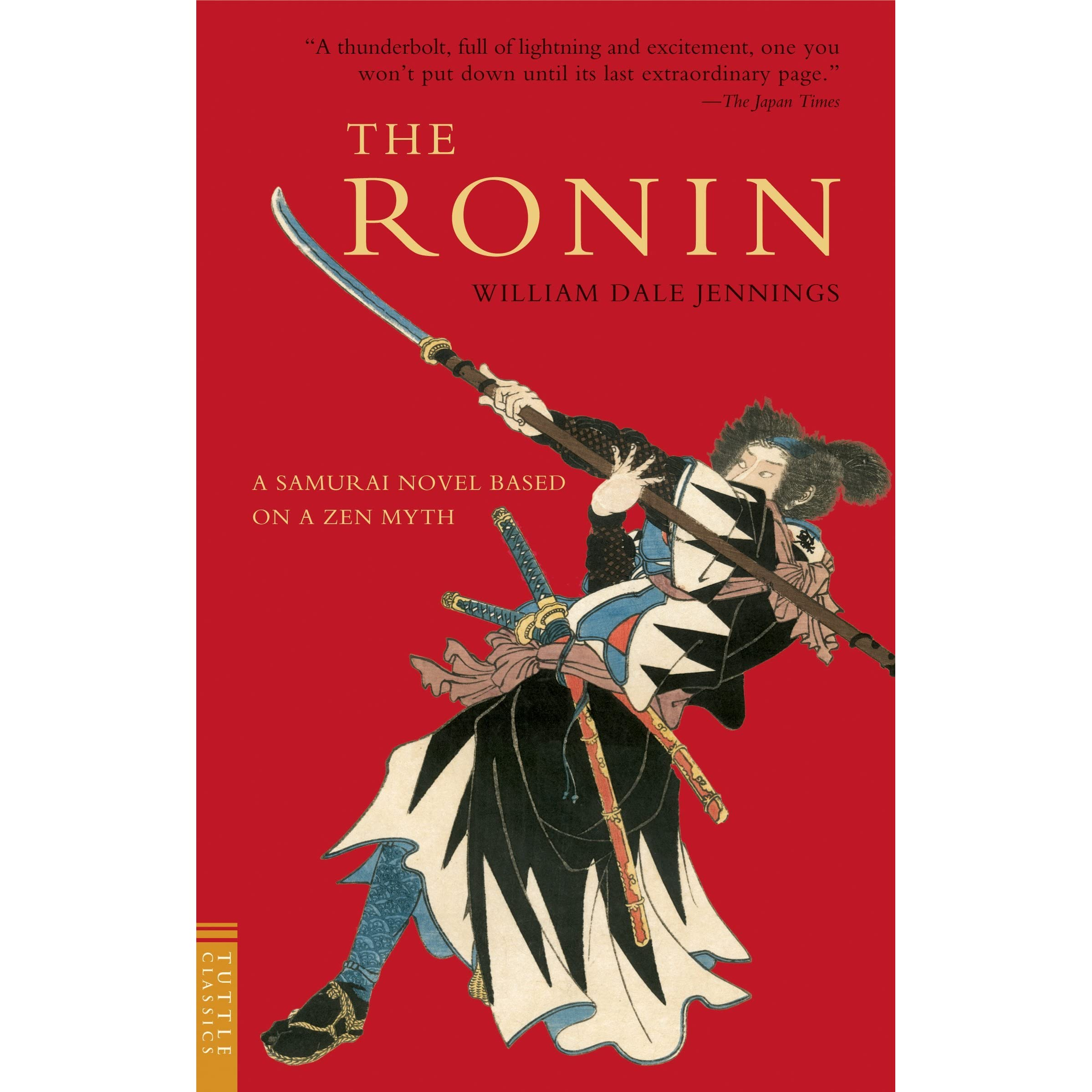 The Ronin: A Novel Based On A Zen Myth By William Dale Jennings €� Reviews,  Discussion, Bookclubs, Lists