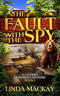 The Fault With The Spy (A Caldera Humorous Mystery Book 1)