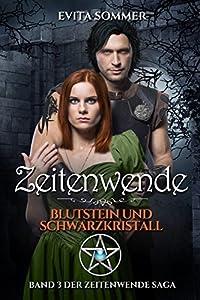 Zeitenwende : Blutstein und Schwarzkristall
