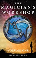 The Magician's Workshop, Volume One: 1
