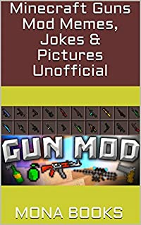 Minecraft Guns Mod Memes, Jokes & Pictures Unofficial