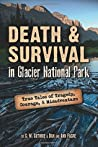 Death & Survival in Glacier National Park: True Tales of Tragedy, Courage, & Misadventure audiobook download free