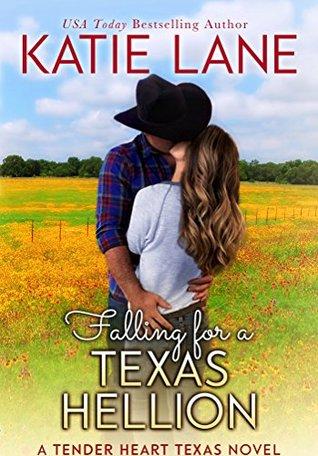 Falling for a Texas Hellion (Tender Heart Texas, #3)