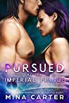 Pursued by the Imperial Prince (Imperial Princes #1)