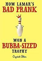 How Lamar's Bad Prank Won a Bubba-Sized Trophy (Unabridged Audio CDs)