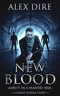 New Blood: Adrift in a Vampire War (Night School Book 0)