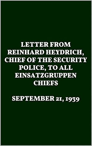 LETTER FROM REINHARD HEYDRICH, CHIEF OF THE SECURITY POLICE, TO ALL EINSATZGRUPPEN CHIEFS. SEPTEMBER 21, 1939