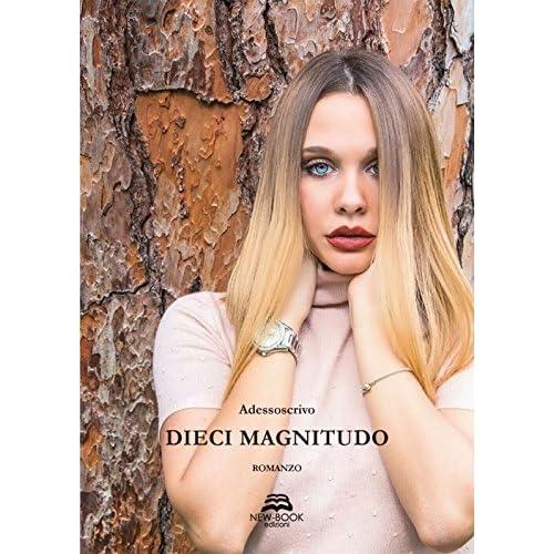 Dieci magnitudo by Adessoscrivo (pseudonimo)
