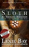 An Indolent Seduction: An illustrated erotic tale of venial vice (Seven Deadly Sins)