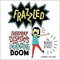 Frazzled: Everyday Disasters and Impending Doom