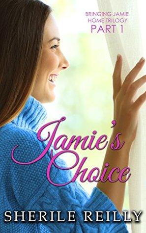 Jamie's Choice (Bringing Jamie Home Trilogy Book 1)
