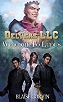 Welcome to Ludus (Delvers LLC, #1)