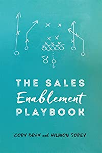 The Sales Enablement Playbook