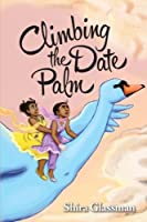 Climbing the Date Palm: A labor rights love story: Volume 2 (Mangoverse)