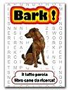 Bark! il tutto parola libro cane da ricerca!