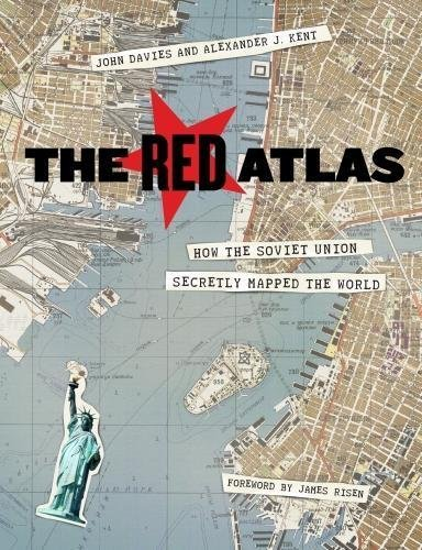 The Red Atlas How the Soviet Union Secretly Mapped the World
