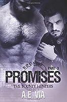 Promises: Part 3 (Bounty Hunters, #3)