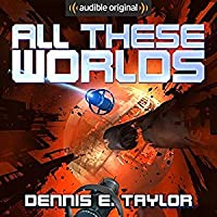 All These Worlds (Bobiverse, #3)