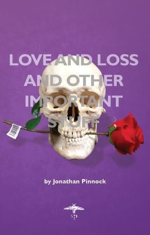 Love and Loss and Other Important Stuff