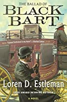 The Ballad of Black Bart: A Novel