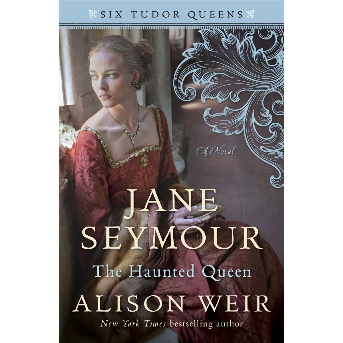 Jane Seymour: The Haunted Queen (six Tudor Queens, #3) By Alison Weir €�  Reviews, Discussion, Bookclubs, Lists