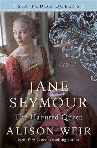 Jane Seymour: The Haunted Queen (Six Tudor Queens, #3)