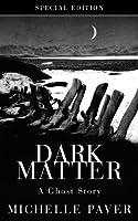 Dark Matter: A Ghost Story