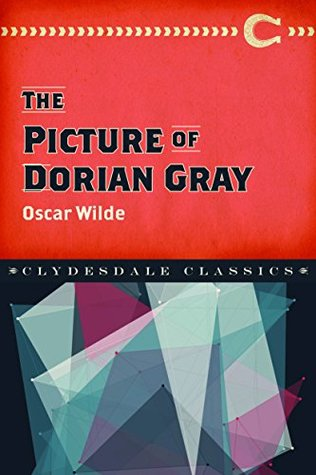 The Picture of Dorian Gray (Clydesdale Classics)