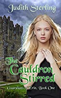 The Cauldron Stirred (Guardians of Erin Book 1)