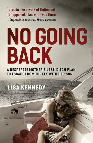 No Going Back: A Desperate Mother's Last-Ditch Plan to Escape from Turkey with her Son
