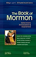 The Book of Mormon: Selections Annotated & Explained (SkyLight Illuminations)