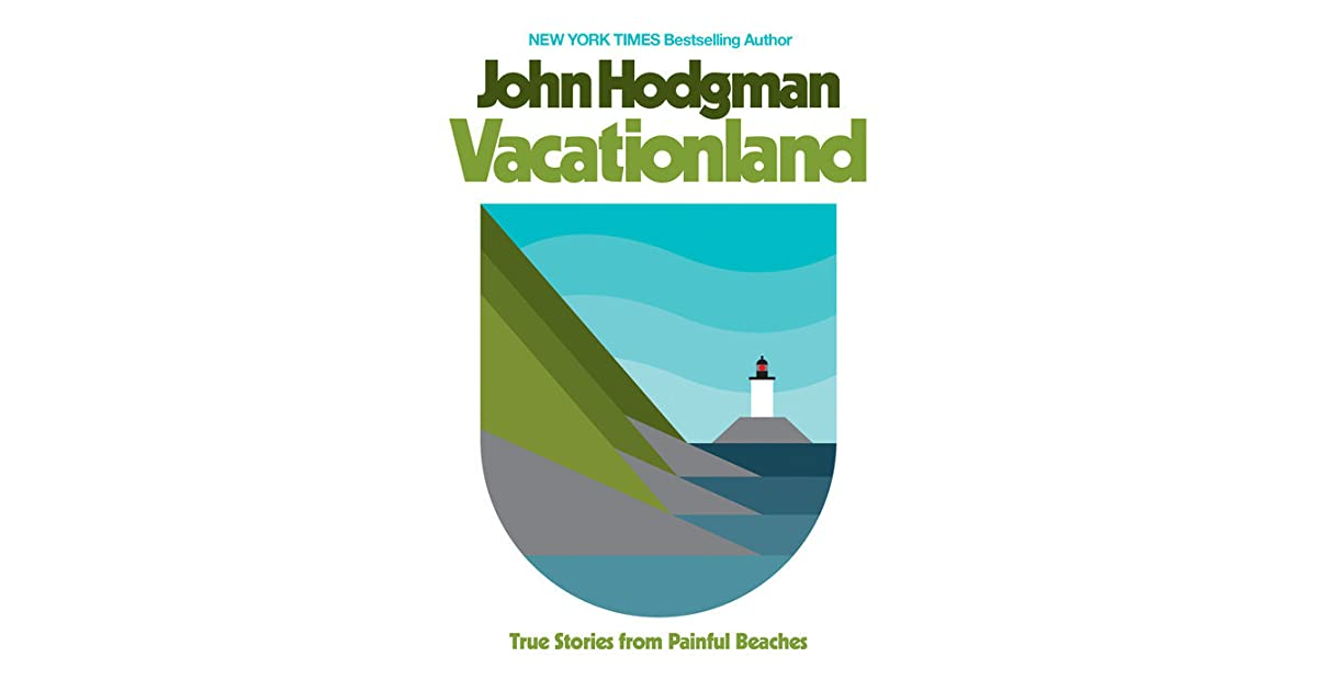 05a10767daed Vacationland  True Stories from Painful Beaches by John Hodgman