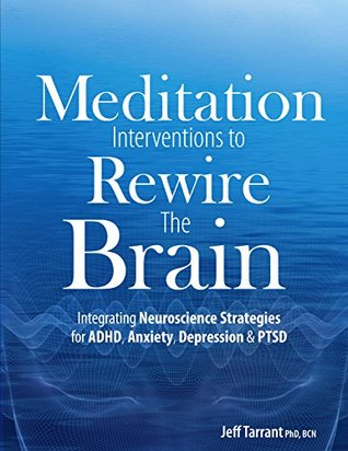 Meditation Interventions to Rewire the Brain: Integrating