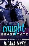 Caught Beast Mate (Beast Mates, #4)