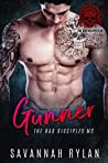 Gunner (The Bad Disciples MC #1)