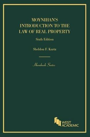 Moynihan's Introduction to the Law of Real Property (Hornbooks) Sheldon Kurtz