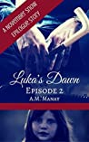Luka's Dawn, Epis...
